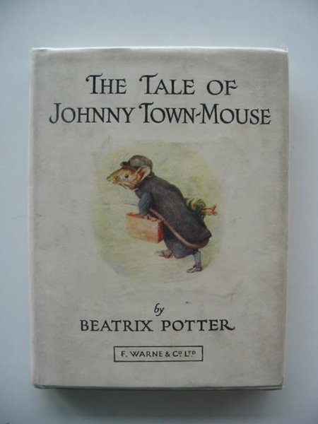 Photo of THE TALE OF JOHNNY TOWN-MOUSE- Stock Number: 614275