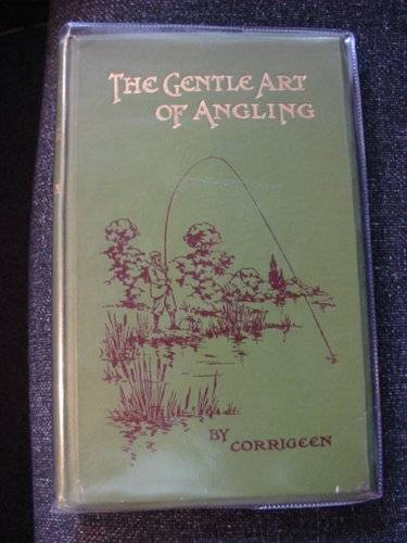 Photo of THE GENTLE ART OF ANGLING written by Corrigeen,  published by Vinton & Co. Ltd. (STOCK CODE: 616842)  for sale by Stella & Rose's Books