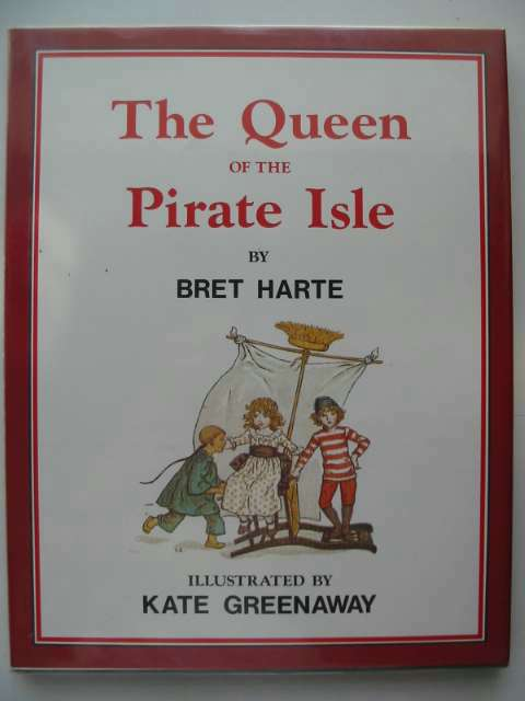 Photo of THE QUEEN OF THE PIRATE ISLE written by Harte, Bret illustrated by Greenaway, Kate published by Universal Books (STOCK CODE: 619210)  for sale by Stella & Rose's Books
