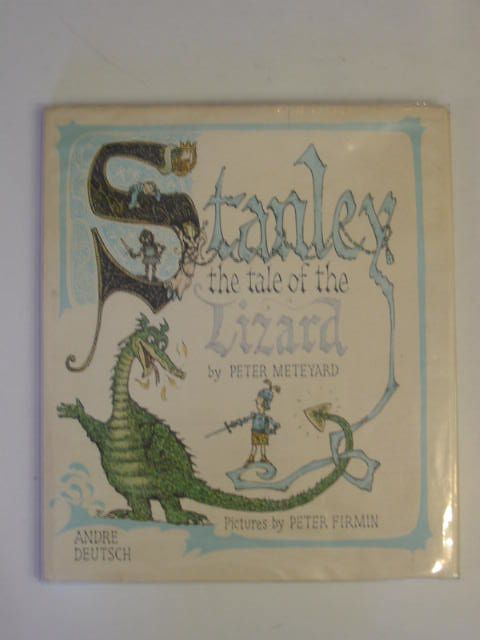 Photo of STANLEY THE TALE OF THE LIZARD written by Meteyard, Peter illustrated by Firmin, Peter published by Andre Deutsch (STOCK CODE: 620213)  for sale by Stella & Rose's Books