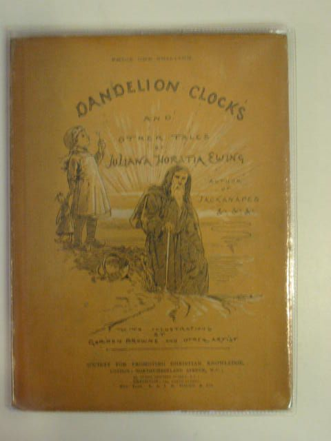 Photo of DANDELION CLOCKS & OTHER TALES written by Ewing, Juliana Horatia illustrated by Browne, Gordon published by Society for Promoting Christian Knowledge (STOCK CODE: 623129)  for sale by Stella & Rose's Books