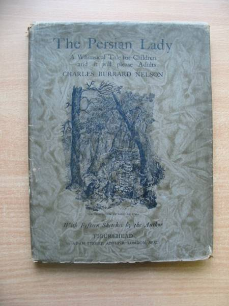 Photo of THE PERSIAN LADY written by Nelson, Charles Burrard illustrated by Nelson, Charles Burrard published by Figurehead (STOCK CODE: 626236)  for sale by Stella & Rose's Books
