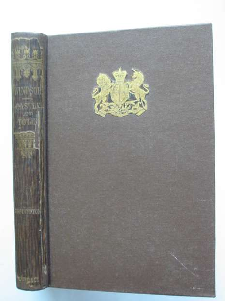 Photo of WINDSOR HISTORY AND DESCRIPTION OF THE CASTLE AND THE TOWN written by Stoughton, John published by Ward And Co. (STOCK CODE: 627284)  for sale by Stella & Rose's Books