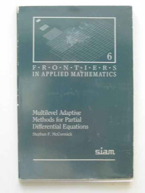 Photo of MULTILEVEL ADAPTIVE METHODS FOR PARTIAL DIFFERENTIAL EQUATIONS written by McCormick, Stephen F. published by Society For Industrial And Applied Mathematics (STOCK CODE: 627938)  for sale by Stella & Rose's Books
