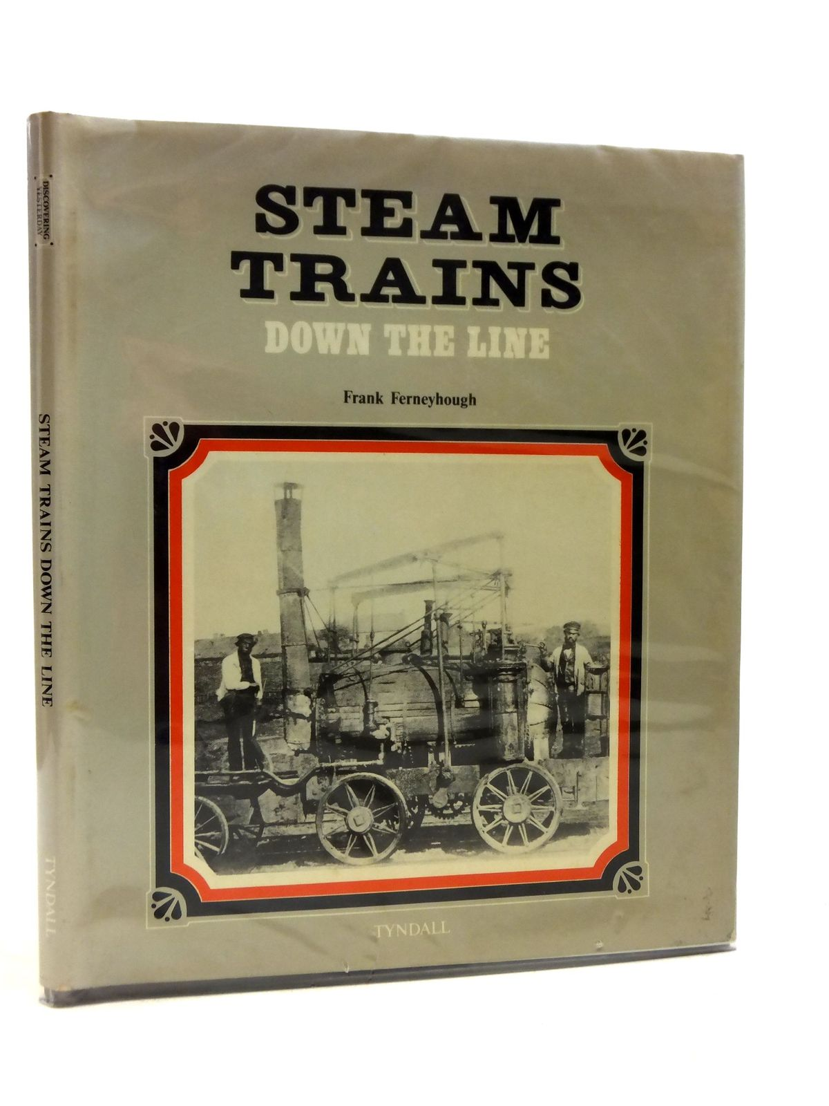 Photo of STEAM TRAINS DOWN THE LINE written by Ferneyhough, Frank published by Tyndall (STOCK CODE: 628062)  for sale by Stella & Rose's Books
