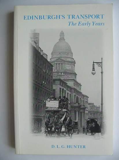 Photo of EDINBURGH'S TRANSPORT VOLUME ONE THE EARLY YEARS- Stock Number: 628152