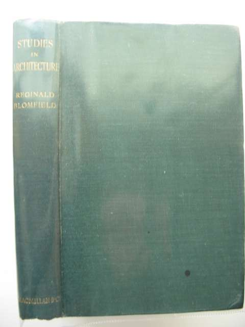 Photo of STUDIES IN ARCHITECTURE written by Blomfield, Reginald published by Macmillan & Co. Ltd. (STOCK CODE: 628339)  for sale by Stella & Rose's Books