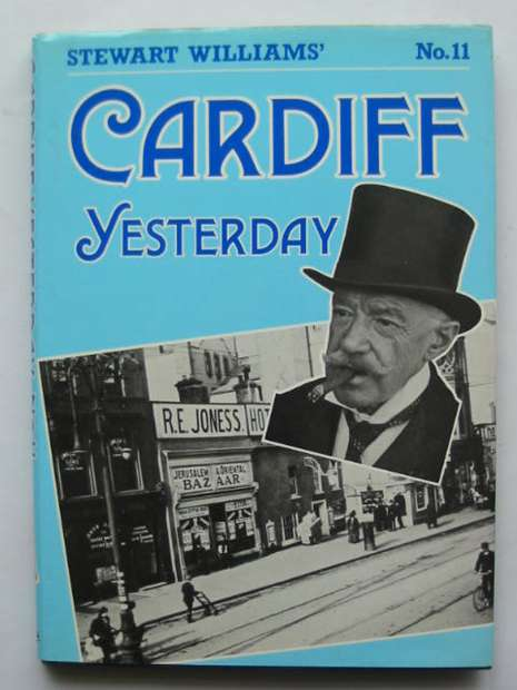 Photo of CARDIFF YESTERDAY No. 11 written by Williams, Stewart published by Stewart Williams (STOCK CODE: 628359)  for sale by Stella & Rose's Books