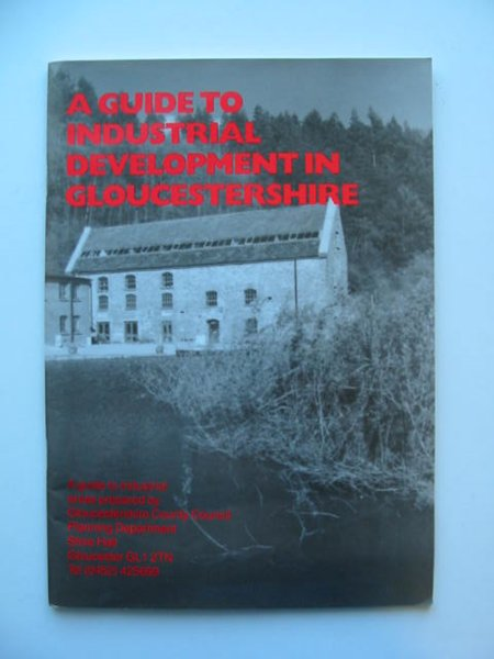 Photo of A GUIDE TO INDUSTRIAL DEVELOPMENT IN GLOUCESTERSHIRE published by Publishing Services (STOCK CODE: 628765)  for sale by Stella & Rose's Books