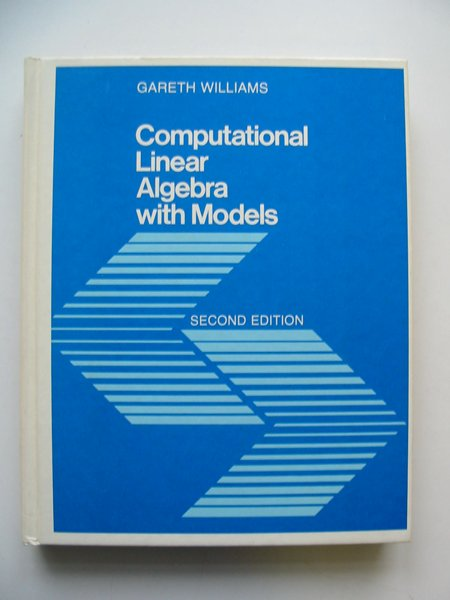 Photo of COMPUTATIONAL LINEAR ALGEBRA WITH MODELS written by Williams, Gareth published by Allyn and Bacon Inc. (STOCK CODE: 628950)  for sale by Stella & Rose's Books