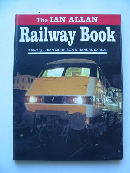 Photo of THE IAN ALLAN RAILWAY BOOK written by Morrison, Brian<br />Kardas, Handel published by Ian Allan (STOCK CODE: 628990)  for sale by Stella & Rose's Books