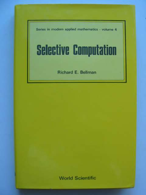 Photo of SELECTIVE COMPUTATION written by Bellman, Richard E. published by World Scientific (STOCK CODE: 629816)  for sale by Stella & Rose's Books