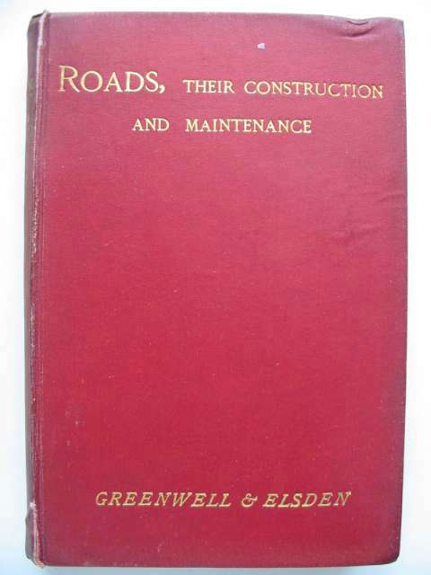 Photo of ROADS: THEIR CONSTRUCTION AND MAINTENANCE written by Greenwell, Allan Elsden, J.V. published by Whittaker & Co. (STOCK CODE: 629997)  for sale by Stella & Rose's Books