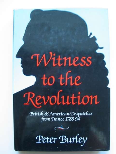 Photo of WITNESS TO THE REVOLUTION written by Burley, Peter published by Weidenfeld and Nicolson (STOCK CODE: 630327)  for sale by Stella & Rose's Books