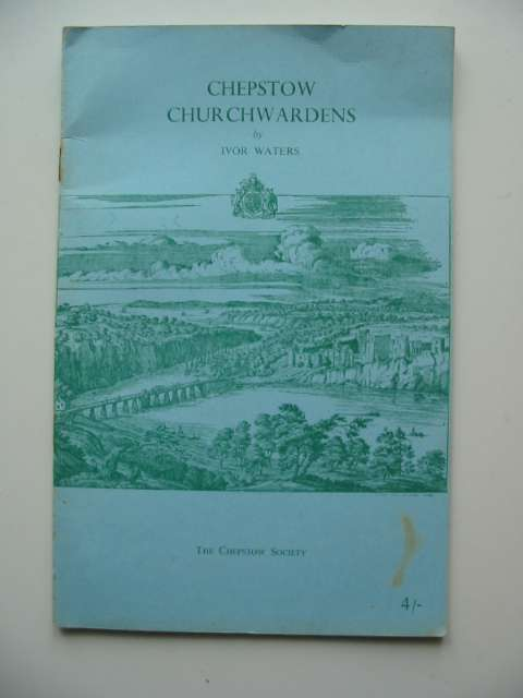Photo of CHEPSTOW CHURCHWARDENS written by Waters, Ivor published by The Chepstow Society (STOCK CODE: 630673)  for sale by Stella & Rose's Books