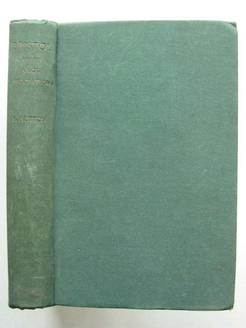 Photo of BRISTOL AND ITS FAMOUS ASSOCIATIONS written by Hutton, Stanley published by J.W. Arrowsmith (STOCK CODE: 631501)  for sale by Stella & Rose's Books