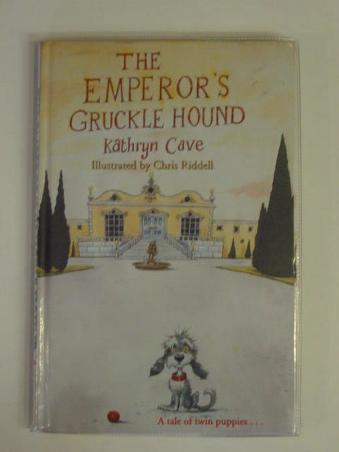 Photo of THE EMPEROR'S GRUCKLE HOUND written by Cave, Kathryn illustrated by Riddell, Chris published by Hodder Children's Books (STOCK CODE: 654642)  for sale by Stella & Rose's Books