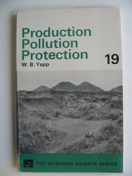 Photo of PRODUCTION POLLUTION PROTECTION written by Yapp, W.B. published by Wykeham Publications (STOCK CODE: 658602)  for sale by Stella & Rose's Books