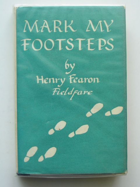 Photo of MARK MY FOOTSTEPS written by Fearon, Henry published by The Batchworth Press (STOCK CODE: 660521)  for sale by Stella & Rose's Books