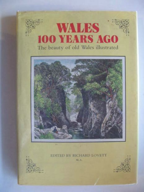 Photo of WALES 100 HUNDRED YEARS AGO: THE BEAUTY OF OLD WALES ILLUSTRATED- Stock Number: 662116