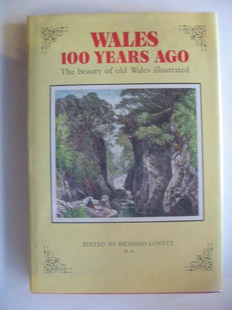 Photo of WALES 100 HUNDRED YEARS AGO: THE BEAUTY OF OLD WALES ILLUSTRATED- Stock Number: 662205