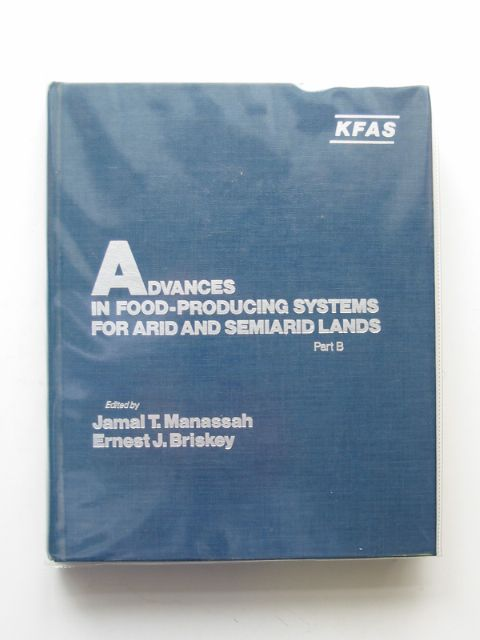 Photo of ADVANCES IN FOOD-PRODUCING SYSTEMS FOR ARID AND SEMIARID LANDS PART B written by Manassah, Jamal T.<br />Briskey, Ernest J. published by Academic Press (STOCK CODE: 664742)  for sale by Stella & Rose's Books