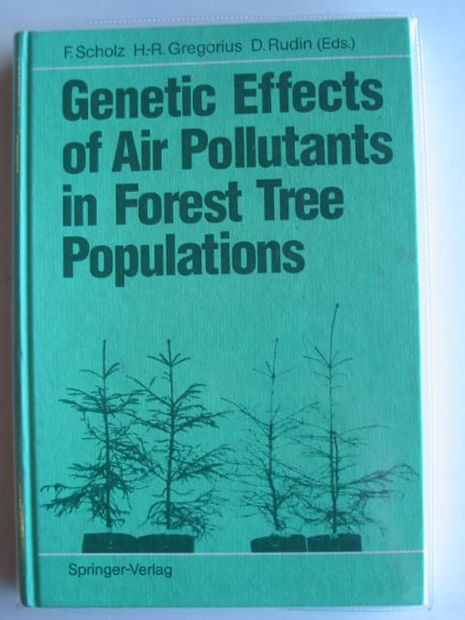 Photo of GENETIC EFFECTS OF AIR POLLUTANTS IN FOREST TREE POPULATIONS written by Scholz, F.<br />Gregorius, H.R.<br />Rudin, D. published by Springer-Verlag (STOCK CODE: 665531)  for sale by Stella & Rose's Books