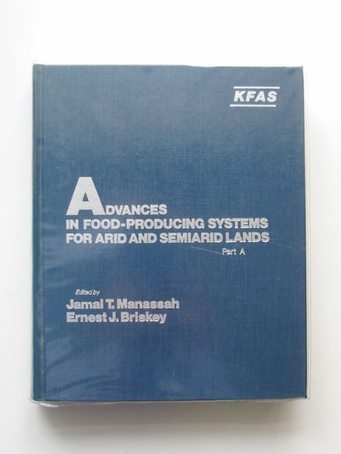 Photo of ADVANCES IN FOOD-PRODUCING SYSTEMS FOR ARID AND SEMIARID LANDS PART A written by Manassah, Jamal T. published by Academic Press (STOCK CODE: 666109)  for sale by Stella & Rose's Books
