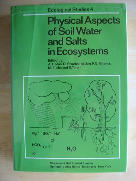 Photo of PHYSICAL ASPECTS OF SOIL WATER AND SALTS IN ECOSYSTEMS written by Hadas, A. Swartzendruber, D. et al,  published by Chapman & Hall, Springer-Verlag (STOCK CODE: 667294)  for sale by Stella & Rose's Books