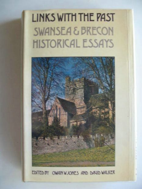 Photo of LINKS WITH THE PAST SWANSEA & BRECON HISTORICAL ESSAYS- Stock Number: 669423