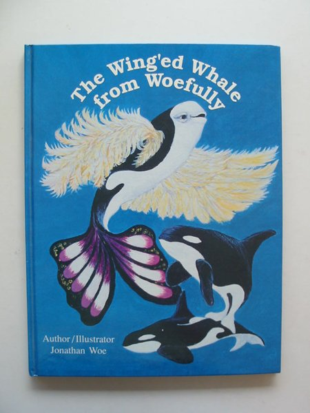 Photo of THE WING'ED WHALE FROM WOEFULLY written by Woe, Jonathan illustrated by Woe, Jonathan published by Hawk Publishing (STOCK CODE: 673041)  for sale by Stella & Rose's Books
