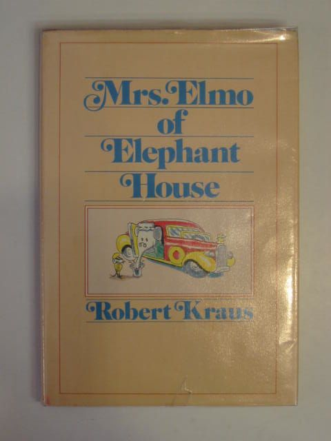 Photo of MRS. ELMO OF ELEPHANT HOUSE written by Kraus, Robert illustrated by Kraus, Robert published by Delacorte Press (STOCK CODE: 674951)  for sale by Stella & Rose's Books