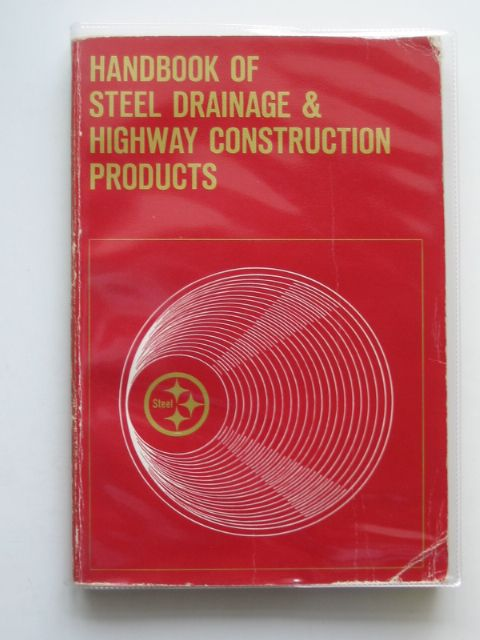 Photo of HANDBOOK OF STEEL DRAINAGE & HIGHWAY CONSTRUCTION PRODUCTS- Stock Number: 677692