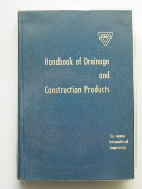 Photo of HANDBOOK OF DRAINAGE AND CONSTRUCTION PRODUCTS published by The Armco International Corporation (STOCK CODE: 677698)  for sale by Stella & Rose's Books