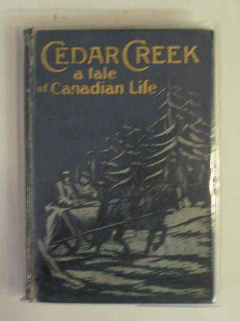 Photo of CEDAR CREEK A TALE OF CANADIAN LIFE- Stock Number: 678727