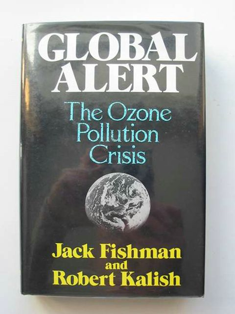Photo of GLOBAL ALERT THE OZONE POLLUTION CRISIS written by Fishman, Jack Kalish, Robert published by Plenum (STOCK CODE: 680355)  for sale by Stella & Rose's Books