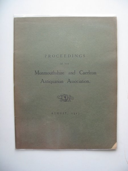 Photo of PROCEEDINGS OF THE MONMOUTHSHIRE AND CAERLEON ANTIQUARIAN ASSOCIATION AUGUST 1913 published by Mullock & Sons Limited (STOCK CODE: 681955)  for sale by Stella & Rose's Books