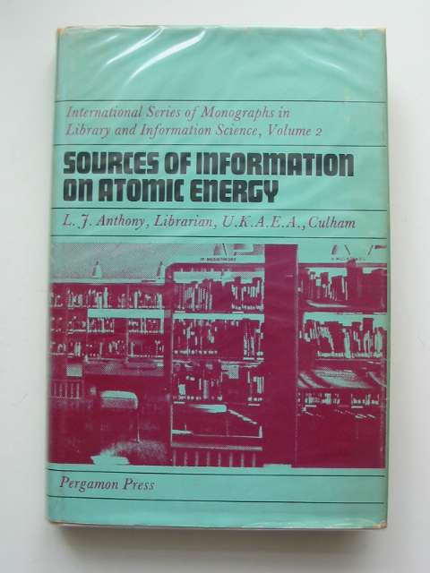 Photo of SOURCES OF INFORMATION ON ATOMIC ENERGY written by Anthony, L.J. published by Pergamon Press (STOCK CODE: 683512)  for sale by Stella & Rose's Books