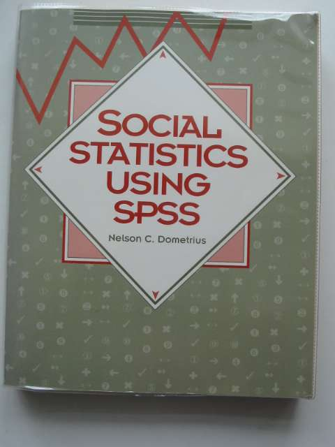 Photo of SOCIAL STATISTICS USING SPSS written by Dometrius, Nelson C. published by Harper Collins (STOCK CODE: 685145)  for sale by Stella & Rose's Books