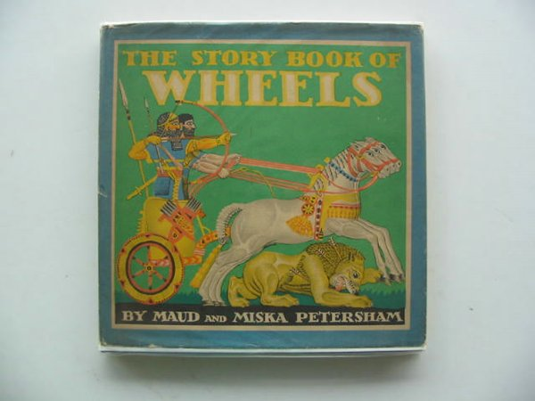 Photo of THE STORY BOOK OF WHEELS written by Petersham, Maud<br />Petersham, Miska published by J.M. Dent &amp; Sons Ltd. (STOCK CODE: 687400)  for sale by Stella & Rose's Books