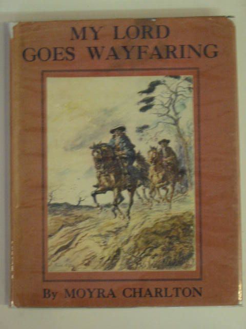 Photo of MY LORD GOES WAYFARING written by Charlton, Moyra illustrated by Grey, Frank R. published by Methuen & Co. Ltd. (STOCK CODE: 688936)  for sale by Stella & Rose's Books