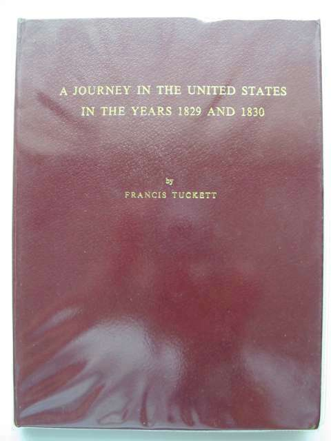 Photo of A JOURNEY IN THE UNITED STATES IN THE YEARS 1829 AND 1830 written by Tuckett, Francis published by St. Nicholas Books (STOCK CODE: 688998)  for sale by Stella & Rose's Books