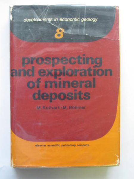 Photo of PROSPECTING AND EXPLORATION OF MINERAL DEPOSITS written by Kuzvart, Milos Bohmer, Miloslav published by Elsevier Science Publishing Company (STOCK CODE: 692708)  for sale by Stella & Rose's Books
