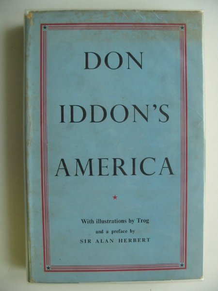 Photo of DON IDDON'S AMERICA written by Iddon, Don illustrated by Trog,  published by Falcon Press (STOCK CODE: 695167)  for sale by Stella & Rose's Books