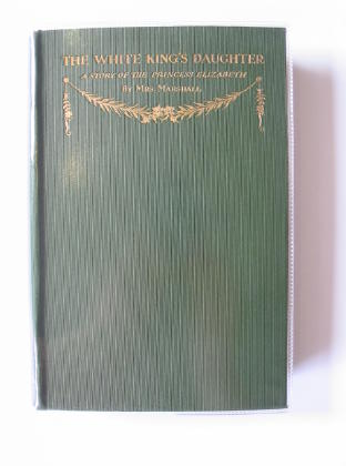 Photo of THE WHITE KING'S DAUGHTER written by Marshall, Emma published by Seeley and Co. Limited (STOCK CODE: 713440)  for sale by Stella & Rose's Books