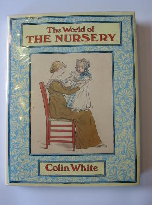 Photo of THE WORLD OF THE NURSERY written by White, Colin published by E.P. Dutton (STOCK CODE: 714438)  for sale by Stella & Rose's Books