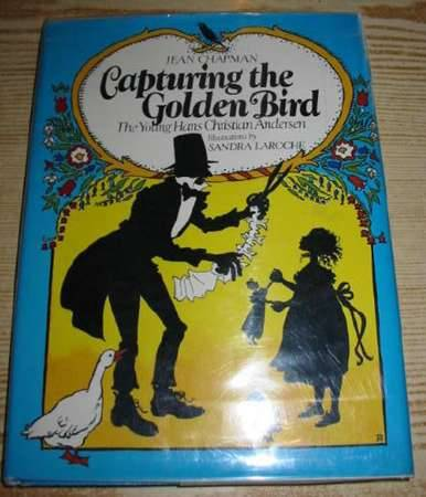 Photo of CAPTURING THE GOLDEN BIRD written by Chapman, Jean illustrated by Laroche, Sandra published by Hodder & Stoughton (STOCK CODE: 714601)  for sale by Stella & Rose's Books