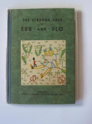 Photo of THE STRANGE TALE OF EBB AND FLO written by Rennie, Christine illustrated by Crombie, Bunty published by Wells Gardner, Darton & Co. Ltd. (STOCK CODE: 720627)  for sale by Stella & Rose's Books
