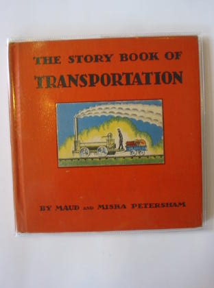 Photo of THE STORY BOOK OF TRANSPORTATION written by Petersham, Maud Petersham, Miska published by The John C. Winston Company (STOCK CODE: 724012)  for sale by Stella & Rose's Books