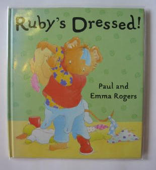 Photo of RUBY'S DRESSED! written by Rogers, Paul illustrated by Rogers, Emma published by Orchard Books (STOCK CODE: 728217)  for sale by Stella & Rose's Books
